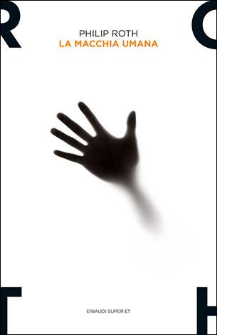 """Il libro """"La macchia umana"""" di Philip Roth (Einaudi)"""