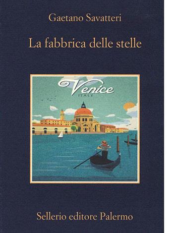 """La copertina de """"La fabbrica delle stelle"""", libro scritto da Gaetano Savatteri e pubblicato da Sellerio Editore"""