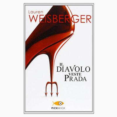 "La copertina de ""Il diavolo veste Prada"" di Lauren Weisberger (Piemme)"