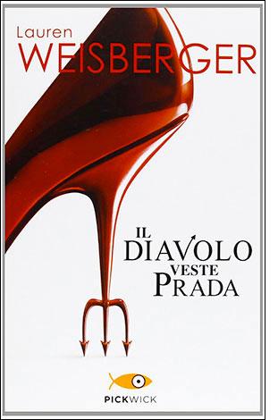 """La copertina del libro """"Il diavolo veste Prada"""", scritto da Lauren Weisberger e pubblicato da Piemme"""