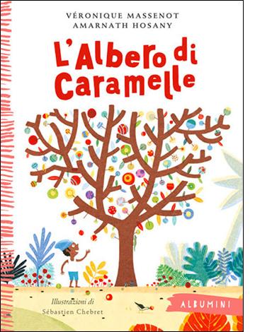 """La copertina de """"L'albero di caramelle"""" di Véronique Massenot e Armanath Hosany (Emme Edizioni)"""