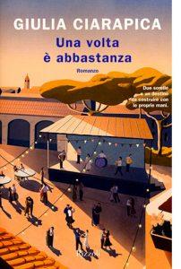 """La copertina di """"Una volta è abbastanza"""" di Giulia Ciarapica (Rizzoli)"""