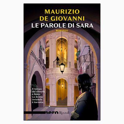 """La copertina de """"Le parole di Sara"""" di Maurizio De Giovanni (Rizzoli)"""