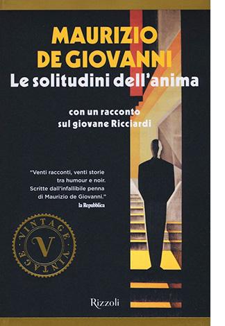 """La copertina de """"Le solitudini dell'anima"""", libro scritto da Maurizio de Giovanni e pubblicato da Rizzoli"""