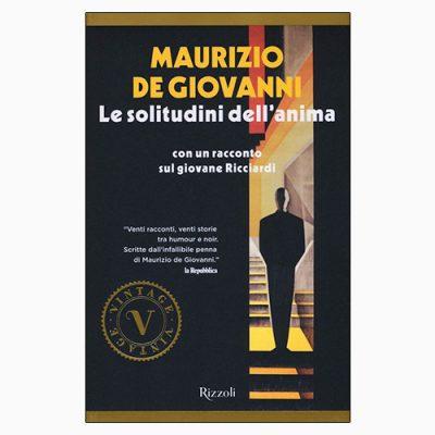 """La copertina de """"Le solitudini dell'anima"""" di Maurizio de Giovanni (Rizzoli)"""