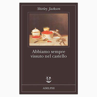 """La copertina di """"Abbiamo sempre vissuto nel castello"""" di Shirley Jackson (Adelphi)"""