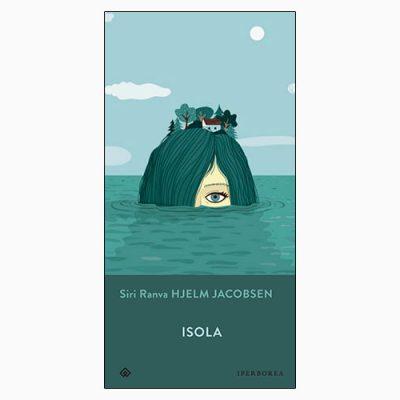 """La copertina di """"Isola"""" di Siri Ranva Hjelm Jacobsen (Iperborea)"""