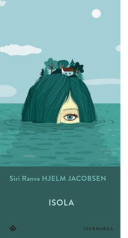"""La copertina di """"Isola"""", libro scritto da Siri Ranva Hjelm Jacobsen e pubblicato da Iperborea"""