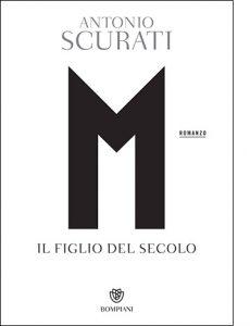 """La copertina di """"M. Il figlio del secolo"""" di Antonio Scurati (Bompiani)"""