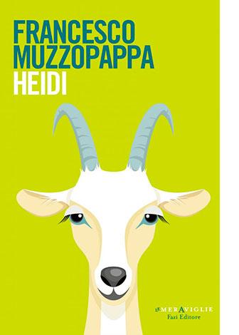 """La copertina di """"Heidi"""" di Francesco Muzzopappa (Fazi Editore)"""