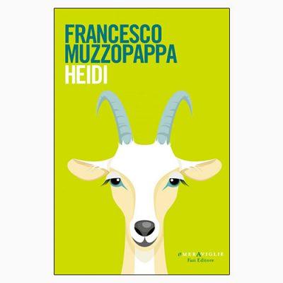 """La copertina di """"Heidi"""", libro scritto da Francesco Muzzopappa e pubblicato da Fazi Editore"""