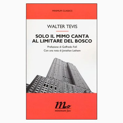 """La copertina di """"Solo il mimo canta al limitare del bosco"""" di Walter Tevis (minimum fax)"""