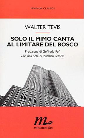 """La copertina di """"Solo il mimo canta al limitare del bosco"""", scritto da Walter tevis e pubblicato da minimum fax"""