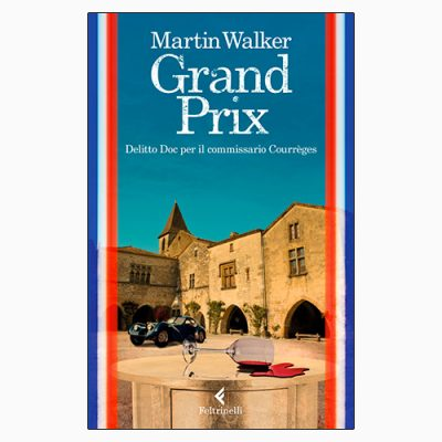 "La copertina di ""Grand Prix"" di Martin Walker (Feltrinelli)"