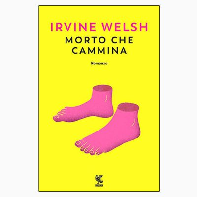 """La copertina di """"Morto che cammina"""", libro scritto da Irvine Welsh e pubblicato da Guanda"""