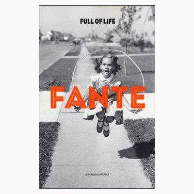 """La copertina di """"Full of life"""", libro scritto da John Fante e pubblicato da Einaudi"""