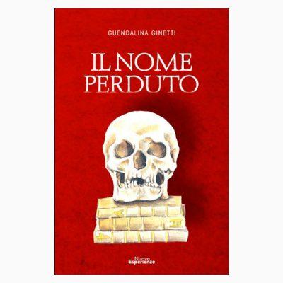 """La copertina del libro """"Il nome perduto"""" di Gendalina Ginetti (Nuove Esperienze)"""