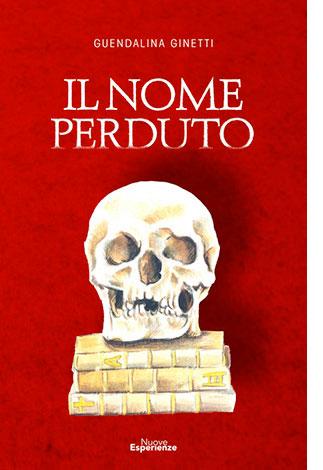 """La copertina del libro """"Il nome perduto"""", scritto da Guendalina Ginetti e pubblicato da Nuove Esperienze"""