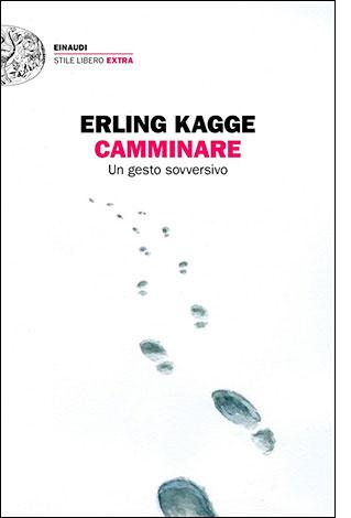 """La copertina di """"Camminare"""", il libro di Erling Kagge (Einaudi)"""