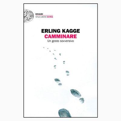 "La copertina di ""Camminare"" di Erling Kagge (Einaudi)"