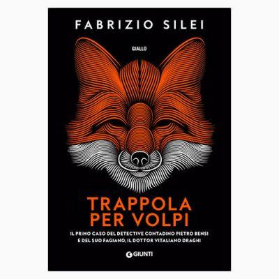 """La copertina del libro """"Trappola per volpi"""", scritto da Maurizio Silei e pubblicato da Giunti"""