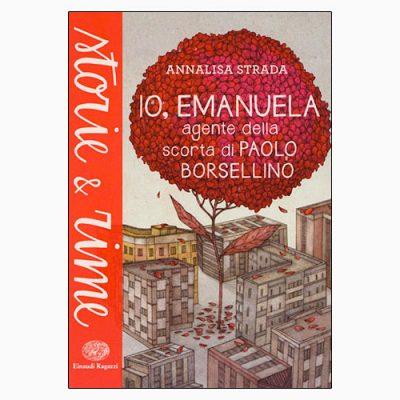 """La copertina di """"Io, Emanuela. Agente della scorta di Paolo Borsellino"""", libro di Annalisa Strada pubblicato da Einaudi"""