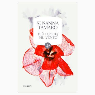 """La copertina di """"Più fuoco, più vento"""" di Susanna Tamaro (Bompiani)"""