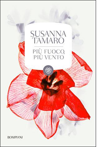 """La copertina di """"Più fuoco, più vento"""", libro scritto da Susanna Tamaro e pubblicato da Bompiani"""