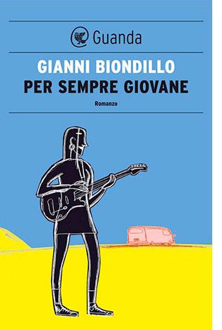 """La copertina di """"Per sempre giovane"""" di Gianni Biondillo (Guanda)"""
