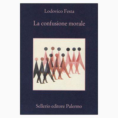 """La copertina de """"La confusione morale"""" di Lodovico Festa (Sellerio Editore)"""