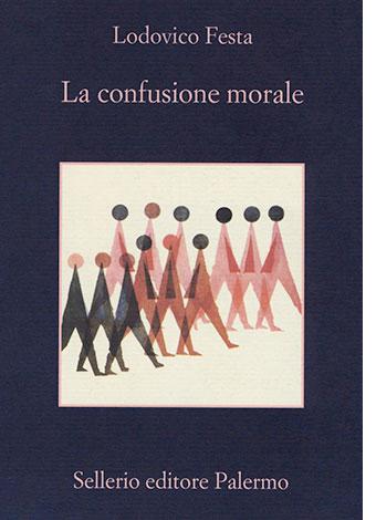 """""""La confusione morale"""", libro di Lodovico Festa pubblicato da Sellerio Editore"""