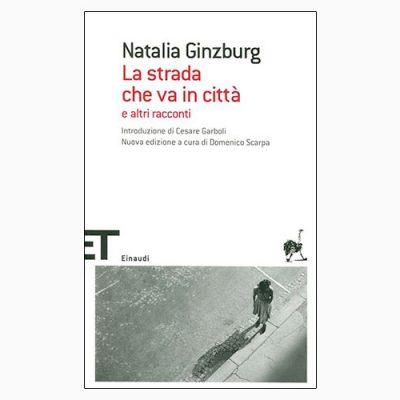 """La copertina de """"La strada che va in città"""" di Natalia Ginzburg (Einaudi)"""