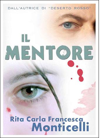 """La copertina de """"Il mentore"""", e-book di Rita Carla Francesca Monticelli"""