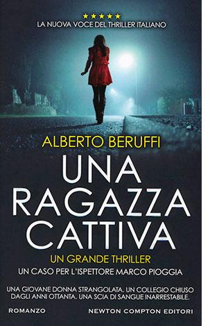"""La copertina di """"Una ragazza cattiva"""", libro scritto da Alberto Beruffi e pubblicato da Newton Compton Editori"""