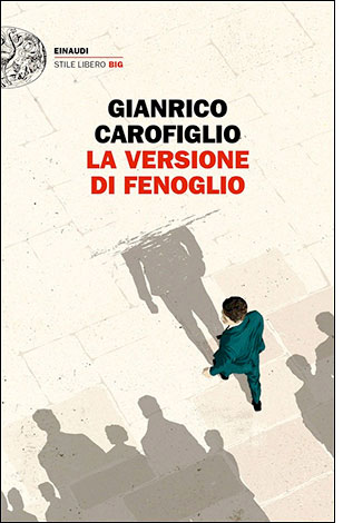 "La copertina del libro ""La versione di Fenoglio"" di Gianrico Carofiglio (Einaudi)"