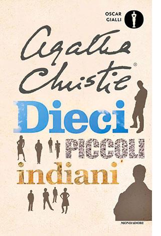 """La copertina di """"Dieci piccoli indiani"""" di Agatha Christie (Mondadori)"""