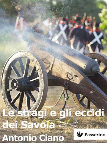 """La copertina de """"Le stragi e gli eccidi dei Savoia"""" di Antonio Ciano (Passerino)"""