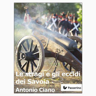"""La copertina dell'eBook """"Le stragi e gli eccidi dei Savoia"""" di Antonio Ciano (Passerino)"""