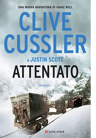 """La copertina di """"Attentato"""", libro scritto da Clive Cussler e pubblicato da Longanesi"""