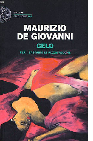 """La copertina di """"Gelo"""" di Maurizio de Giovanni (Einaudi)"""