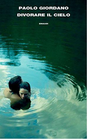 """La copertina di """"Divorare il cielo"""", libro scritto da Paolo Giordano e pubblicato da Einaudi"""