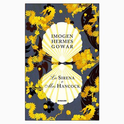 "La copertina del libro ""La sirena e Mrs Hancock"" di Imogen Hermes Gowar (Einaudi)"
