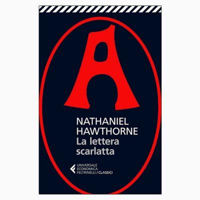 """La copertina de """"La lettera scarlatta"""", libro scritto da Nathaniel Hawthorne e pubblicato da Feltrinelli"""
