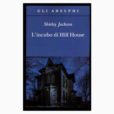 """La copertina di """"L'incubo di Hill House"""", scritto da Shirley Jackson e pubblicato da Adelphi"""