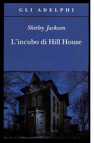 """La copertina del libro """"L'incubo di Hill House"""" di Shirley Jackson (Adelphi)"""
