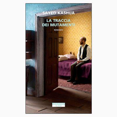 """La copertina de """"La traccia dei mutamenti"""" di Sayed Kashua (Neri Pozza)"""