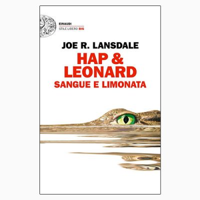 """SANGUE E LIMONATA"" DI JOE R. LANSDALE"