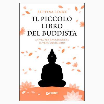 """La copertina de """"Il piccolo libro del buddista"""" di Bettina Lemke (Giunti)"""