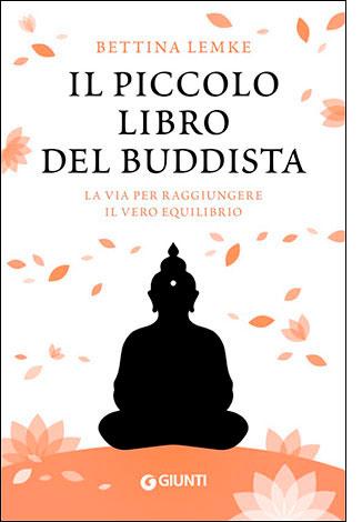 """La copertina de """"Il piccolo libro del buddista"""", scritto da Bettina Lemke e pubblicato da Giunti"""