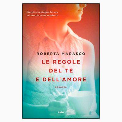 """La copertina del libro """"Le regole del tè e dell'amore"""" di Roberta Marasco (tre60)"""